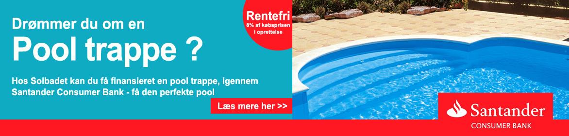 Få finansieret din pool trappe hos Santander consumer bank igennem Solbadet
